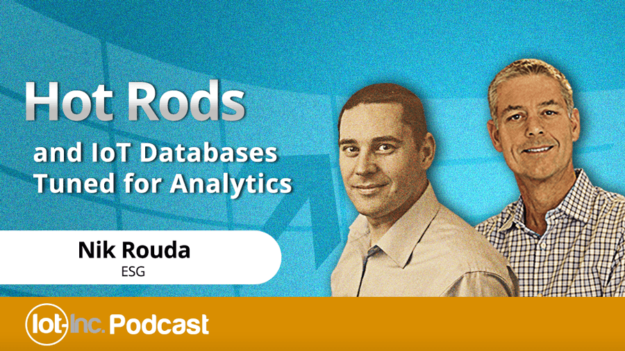 Hot Rods and IoT Databases Tuned for Analytics