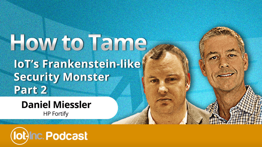 How to Tame IoT's Frankenstein-like Security Monster Part 2
