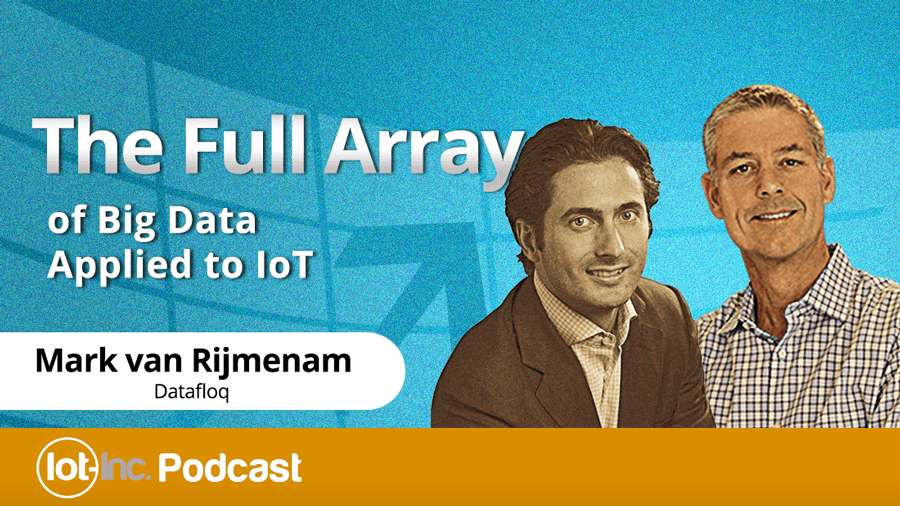 The Full Array of Big Data Applied to IoT