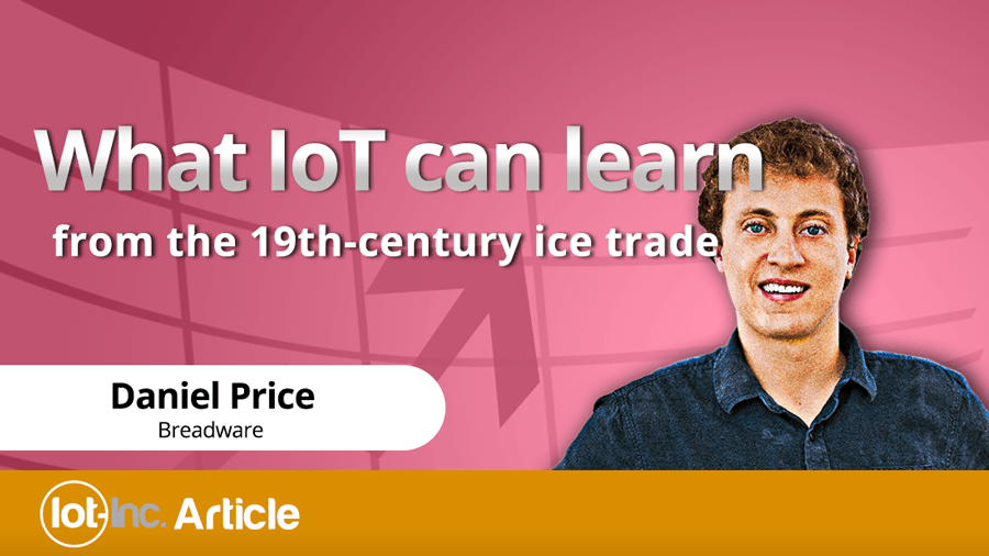 What IoT can learn from the 19th-century ice trade